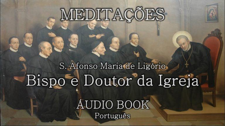 133. Meditações de Santo Afonso Maria de Ligório (AUDIOBOOK)