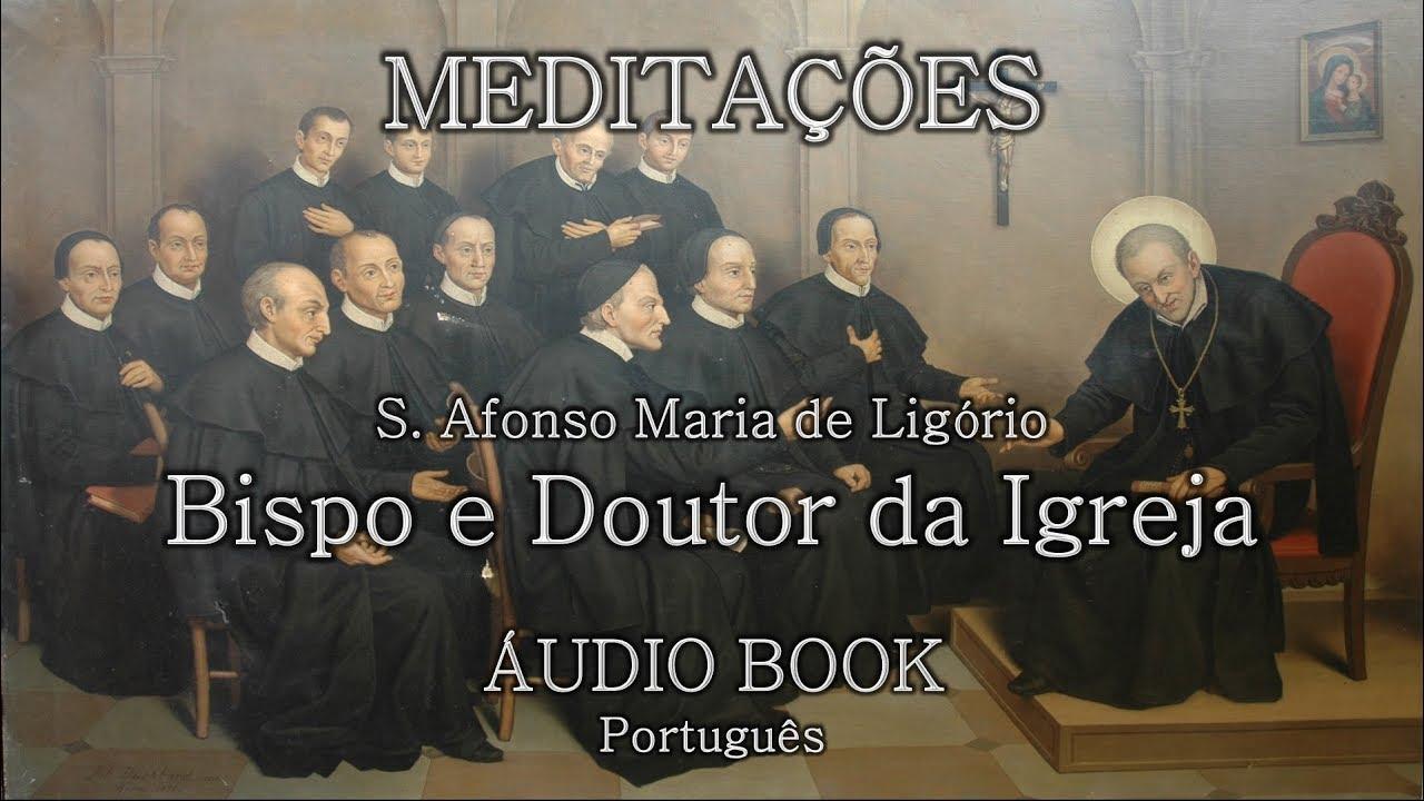 146. I. Meditações de Santo Afonso Maria de Ligório (AUDIOBOOK)