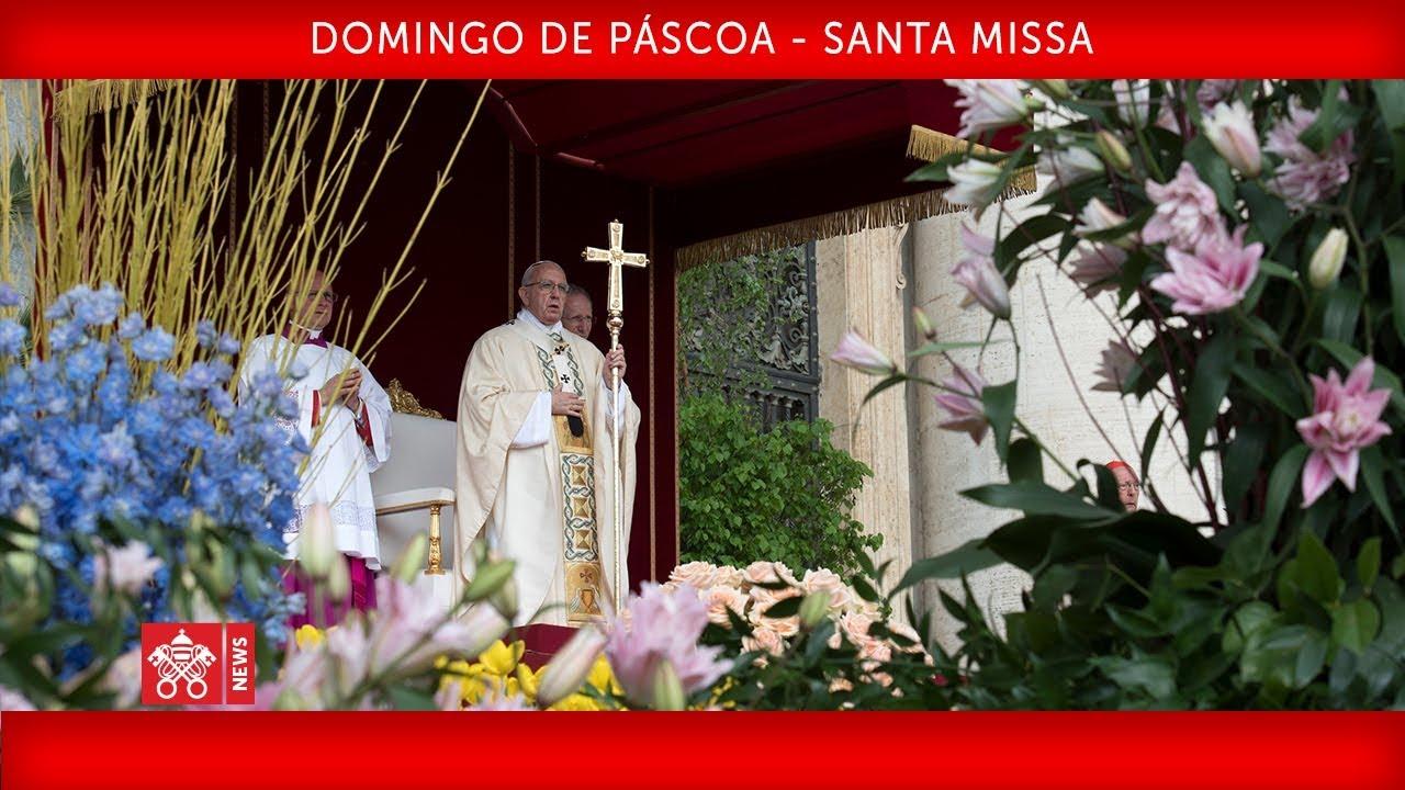 Papa Francisco – Domingo de Páscoa – Santa Missa 2019-04-21
