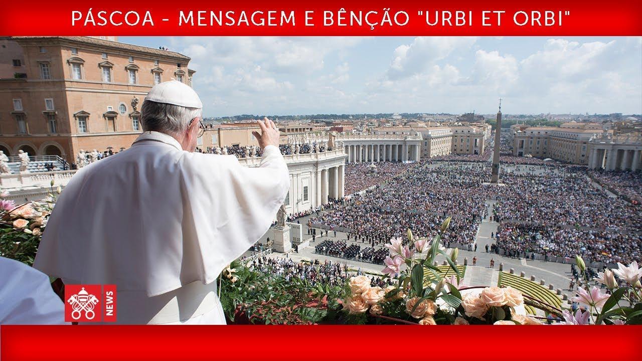 """Papa Francisco – Páscoa – Mensagem e Bênção """"Urbi et Orbi"""" 2019-04-21"""