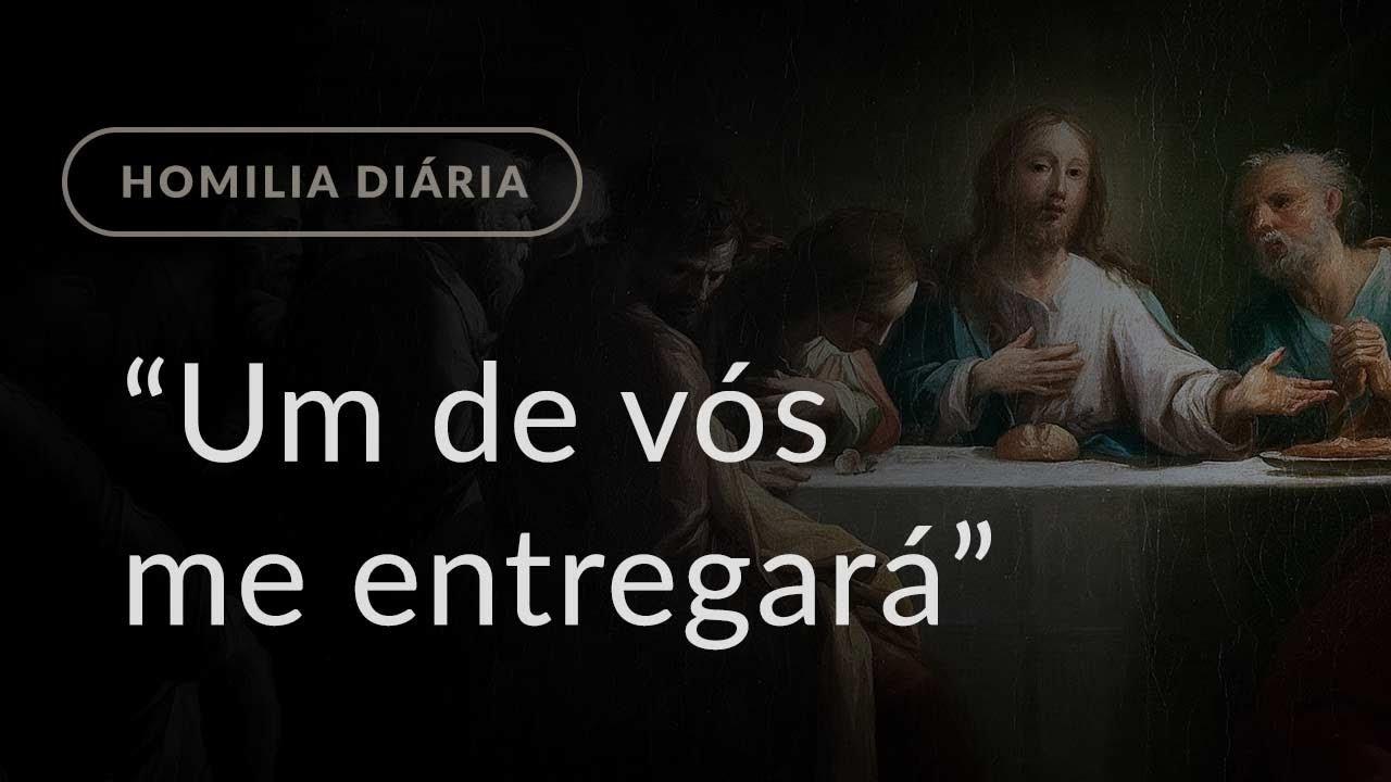 """""""Um de vós me entregará"""" (Homilia Diária.1135: Terça-feira da Semana Santa)"""