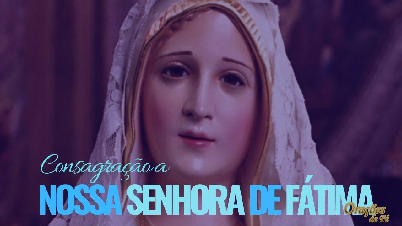 CONSAGRAÇÃO A NOSSA SENHORA DE FÁTIMA