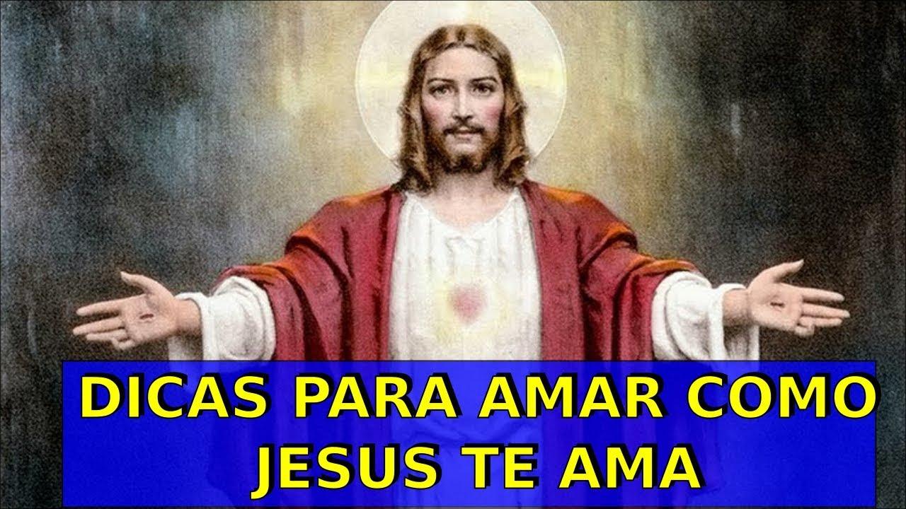 DICAS PARA AMAR COMO JESUS TE AMA – Evangelho comentado