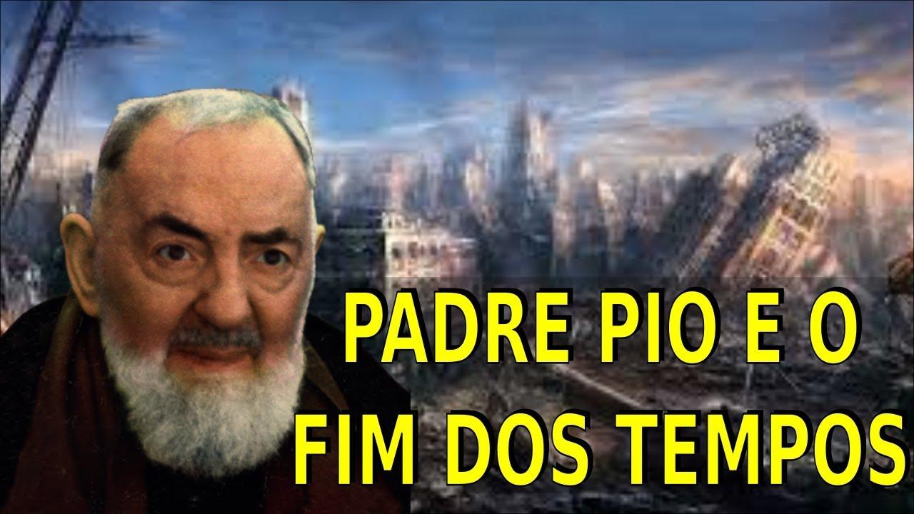 PADRE PIO E O FIM DOS TEMPOS