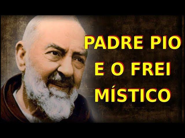 PADRE PIO E O FREI MÍSTICO DA SAGRADA FACE