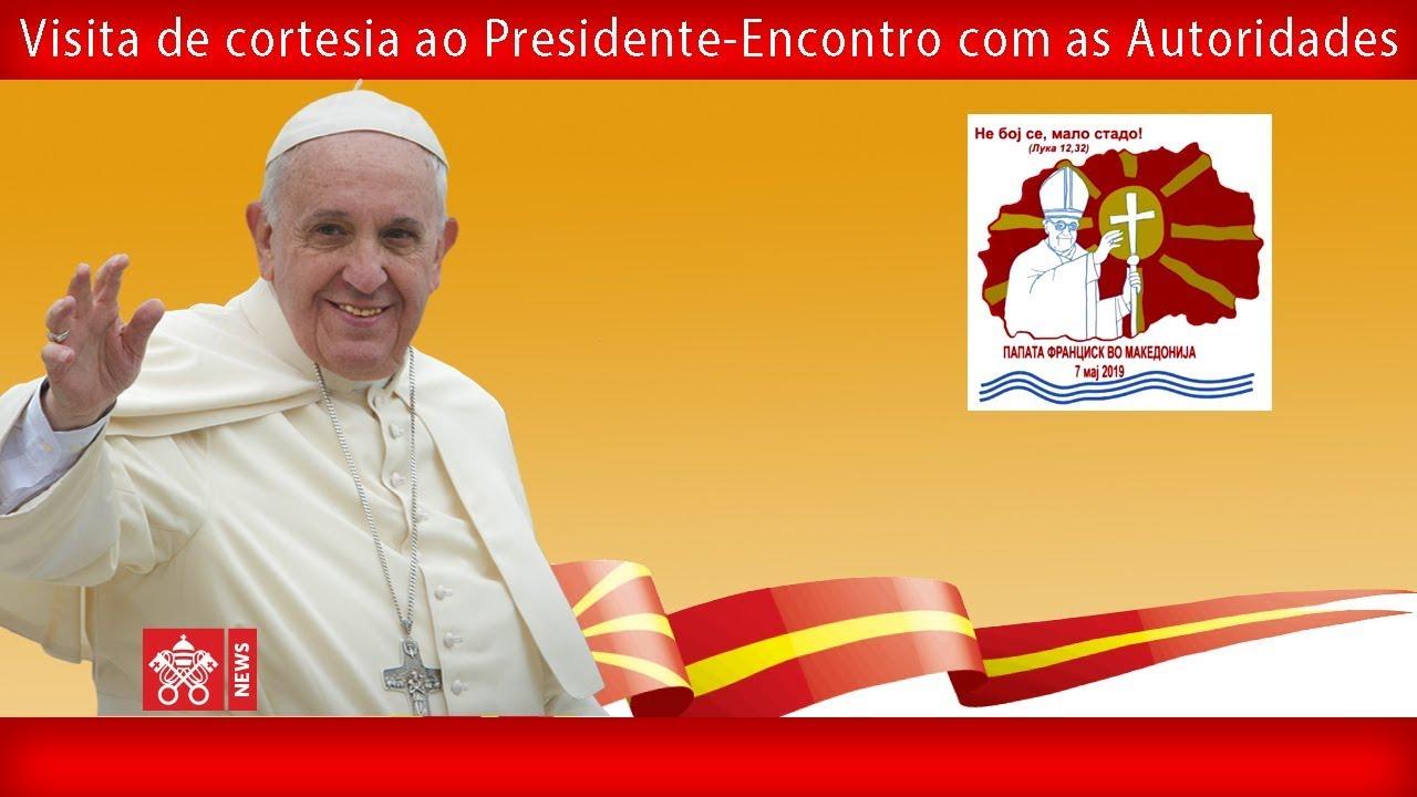 Papa Francisco – Skopje – Encontro com as autoridades 2019-05-07