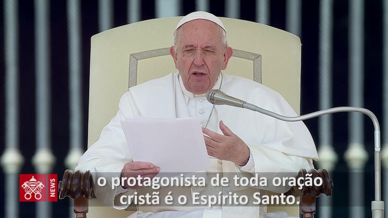 Papa: o protagonista da oração cristã é o Espírito Santo