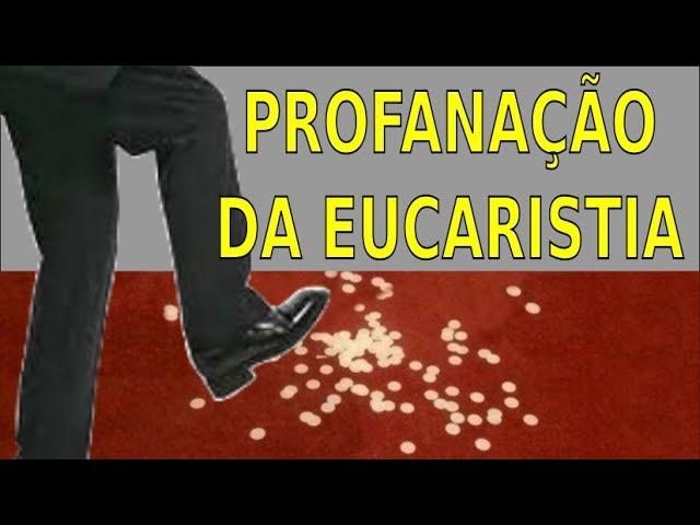 PROFANAÇÃO DA EUCARISTIA COM COMUNHÃO NA BOCA