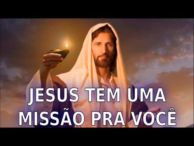 JESUS TEM UMA MISSÃO PRA VOCÊ – Ascensão