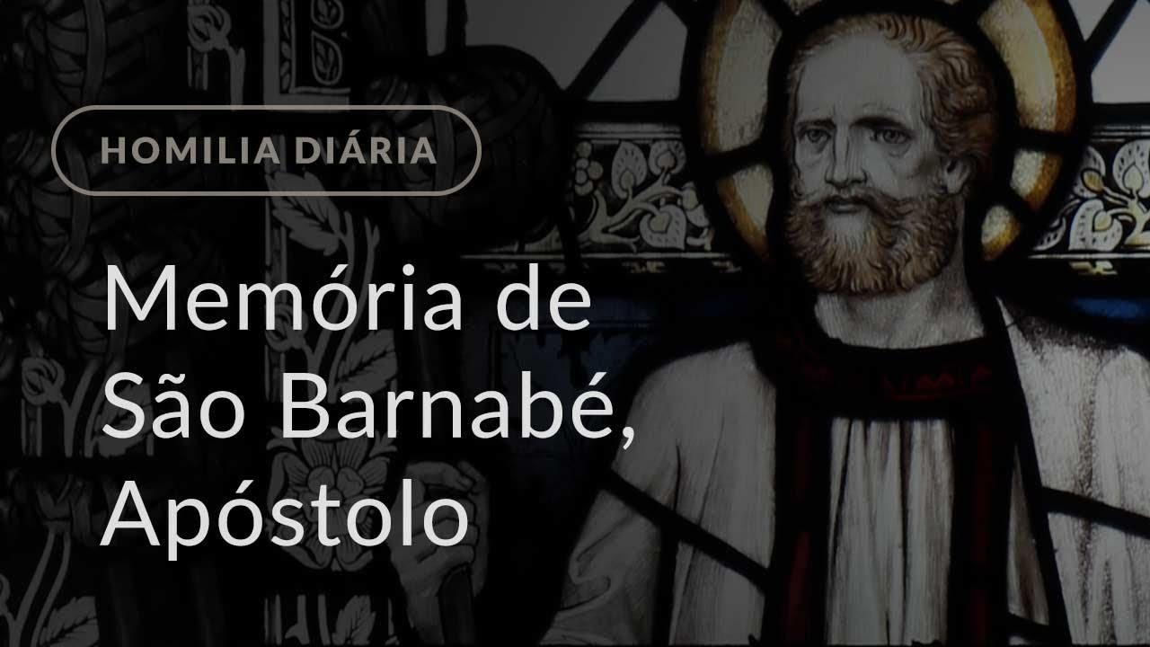 Memória de São Barnabé, Apóstolo (Homilia Diária.1183)