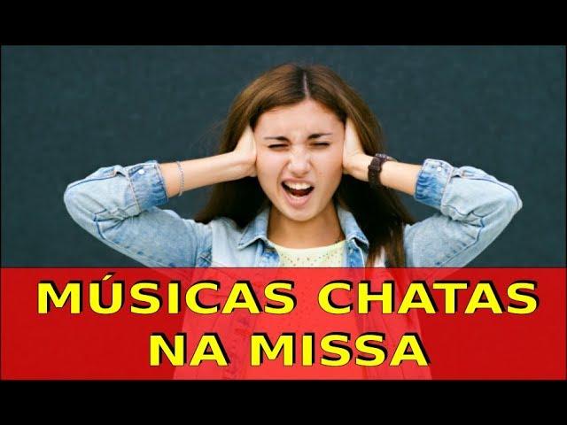 MÚSICAS CHATAS – E COMUNISTAS –  NA MISSA