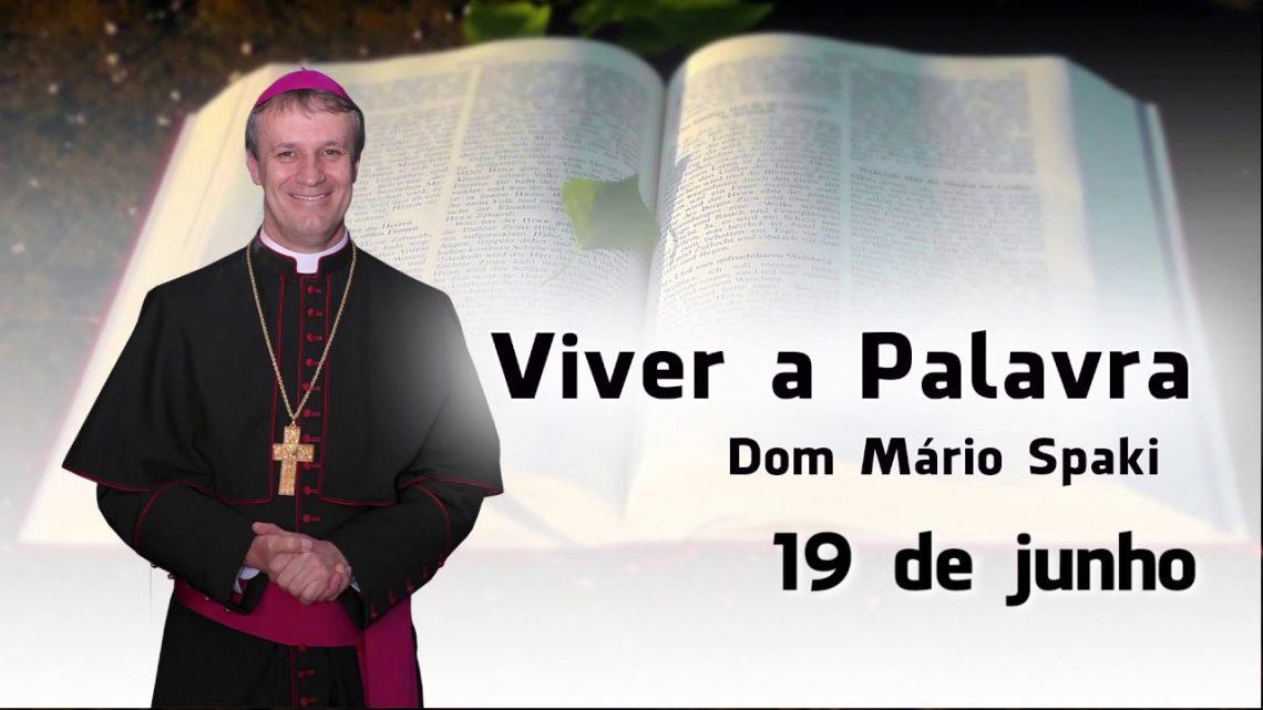 O Evangelho do dia com Dom Mário Spaki 19-06-2019