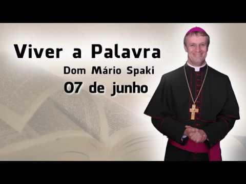 O Evangelho do dia com Dom Mário Spaki 07-06-2019