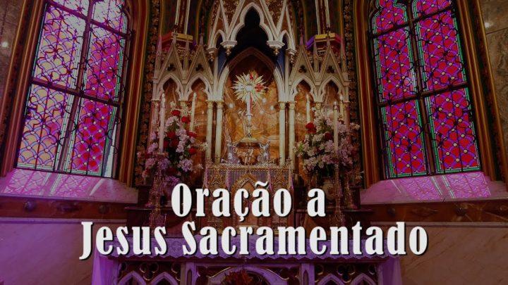 Oração a Jesus Sacramentado – Arautos do Evengelho