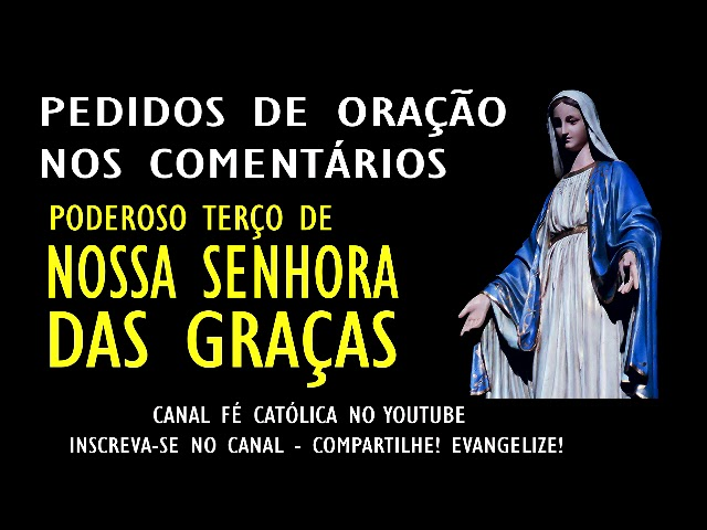 TERÇO PODEROSO DE NOSSA SENHORA DAS GRAÇAS