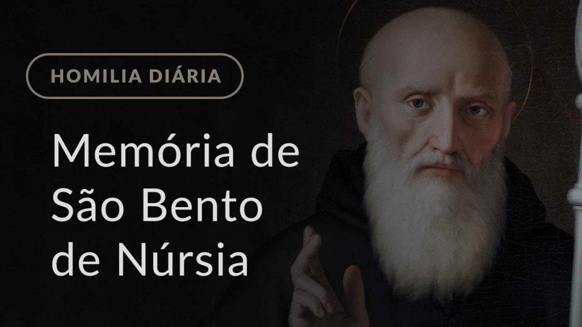 Memória de São Bento de Núrsia (Homilia Diária.1209)