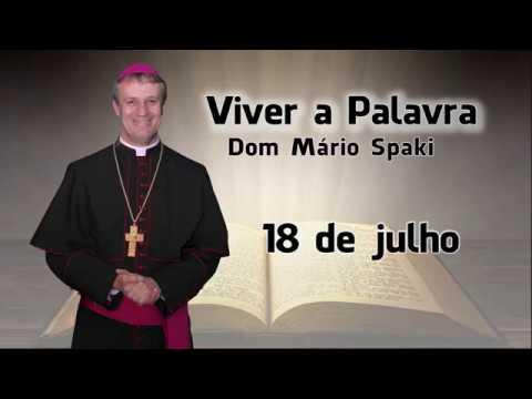 O Evangelho do dia com Dom Mário Spaki 18-07-2019