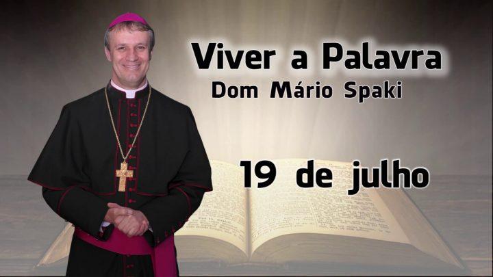 O Evangelho do dia com Dom Mário Spaki 19-07-2019