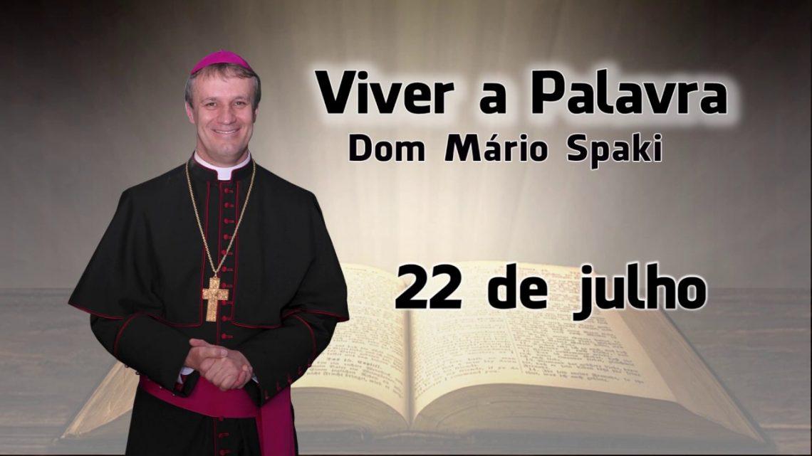 O Evangelho do dia com Dom Mário Spaki 22-07-2019