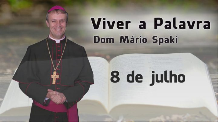 O Evangelho do dia com Dom Mário Spaki 08-07-2019