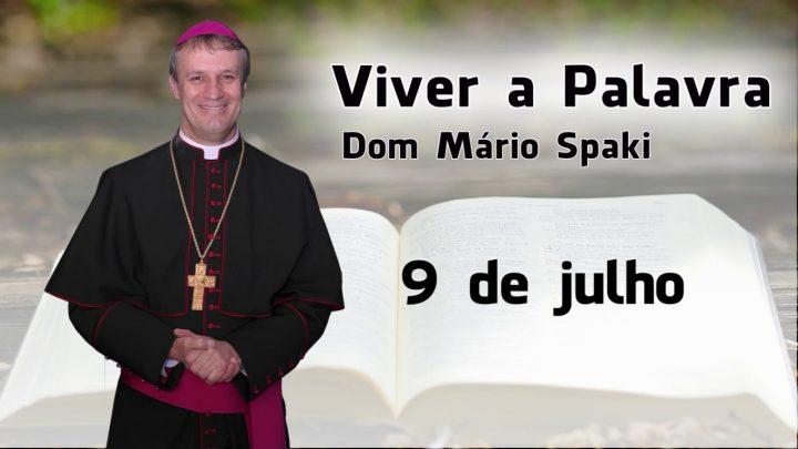 O Evangelho do dia com Dom Mário Spaki 09-07-2019