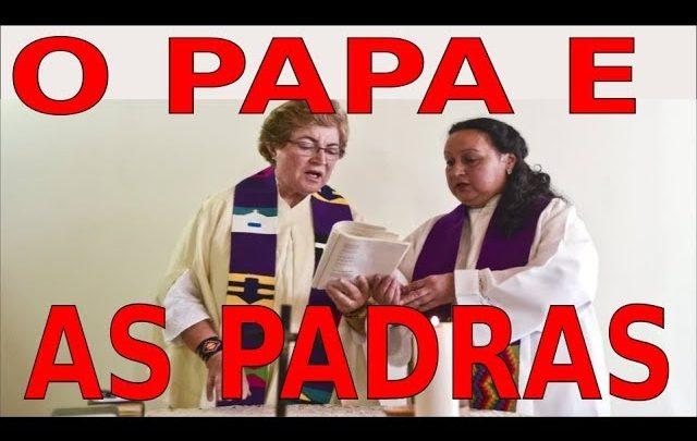 O PAPA E AS PADRAS