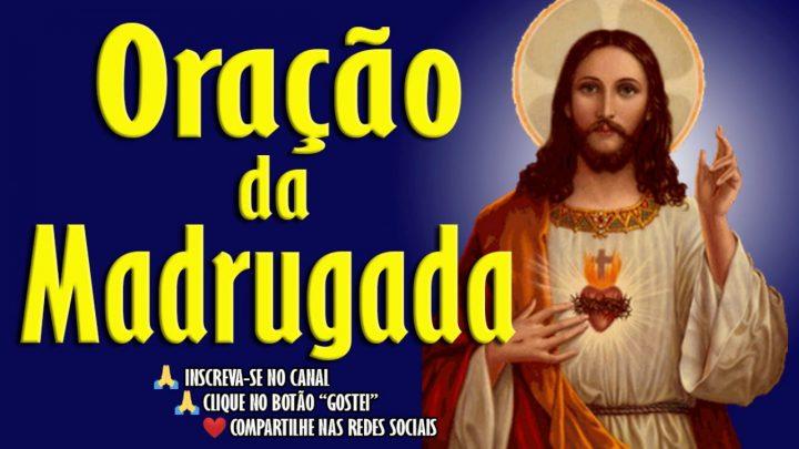 ORAÇÃO DA MADRUGADA – DEUS DE MILAGRES