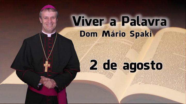 O Evangelho do dia com Dom Mário Spaki 02-08-2019