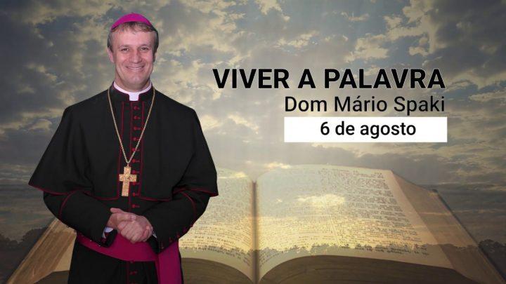 O Evangelho do dia com Dom Mário Spaki 06-08-2019