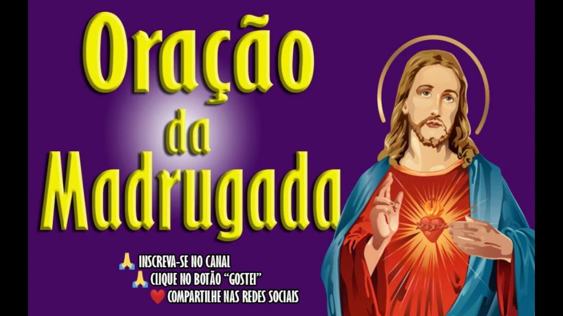 ORAÇÃO DA MADRUGADA – REZANDO POR UM MILAGRE