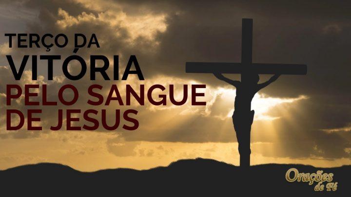 Terço da Vitória – Pelo Sangue de Jesus